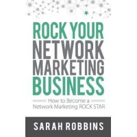 Network Marketings Rock Your Network Marketing Business: How to Become a Network Marketing Rock Star